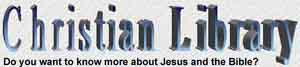 Christian Library On-Line over 1000 articles, sermons, outlines.